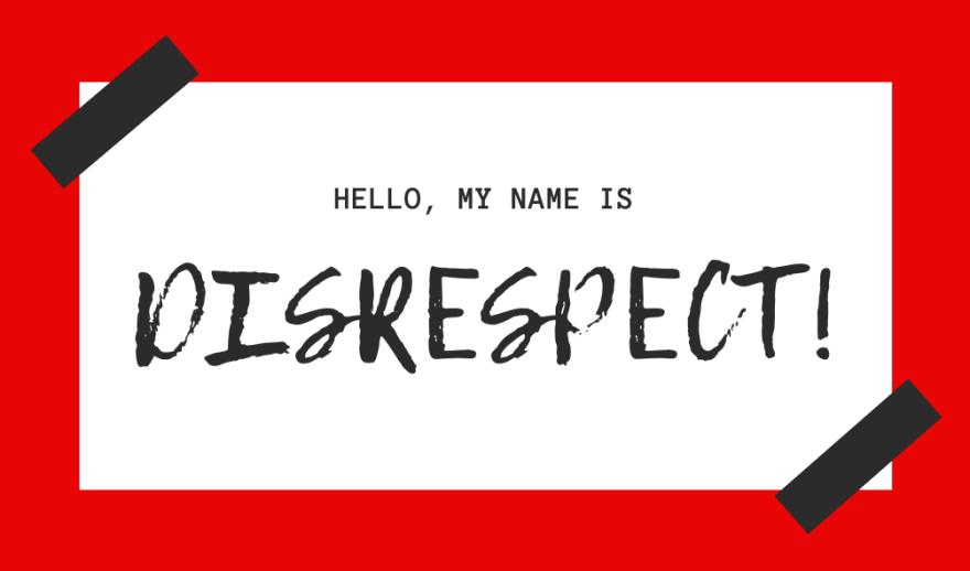 Disrespect 2 Name Tag